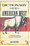 Dictionary of the American West, Winfred Blevins, 0875653731