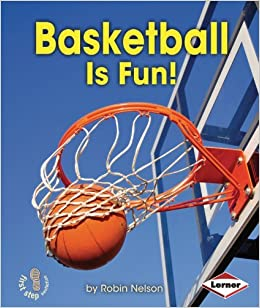 Book Basketball Is Fun! (First Step Nonfiction - Sports Are Fun!) by Robin Nelson (2013-08-01)