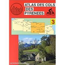 Atlas routiers : Atlas des cols des Pyrénées, tome 3 : Luchon - Andorre - Ax-les-Thermes