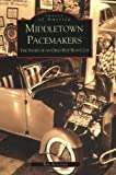 Middletown Pacemakers:: The Story of an Ohio Hot Rod Club (Images of Sports)