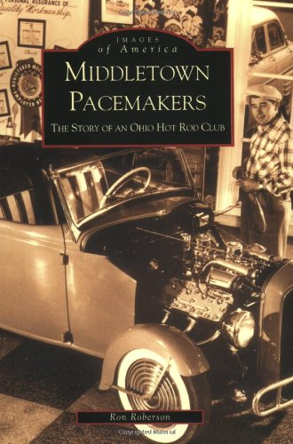 Middletown Pacemakers:  The Story of an Ohio Hot Rod Club   (OH)  (Images of America)