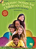 Scripture Songs for Children's Church: 40 Kids' Songs, Straight from the Bible [With CD (Audio)]