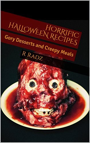 Horrific Halloween Recipes: Gory Desserts and Creepy Meals]()