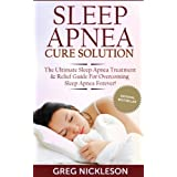 Discover How To Overcome Sleep Apnea Fast!This book can be read on any device including PC, Mac, smart phone, tablet or Kindle device.You're about to discover how to treat and cure your sleep apnea permanently, while regaining your sanity and life ba...