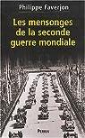 Les mensonges de la seconde guerre mondiale par Faverjon