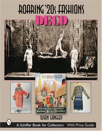 Roaring 20s Collection (Roaring '20s Fashions: Deco (Schiffer Book for Collectors))