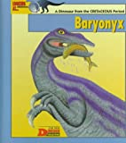 Looking at...Baryonyx: A Dinosaur from the Cretaceous Period