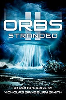 Orbs II: Stranded (A Post Apocalyptic Science Fiction Survival Thriller) by [Smith, Nicholas Sansbury]