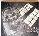 Baby, Baby, Sweet Baby, Bruce Velick, 0876549679