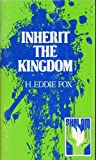 img - for INHERIT THE KINGDOM by H. Eddie Fox (Softcover booklet format 50 pages Discipleship Resources TN) book / textbook / text book