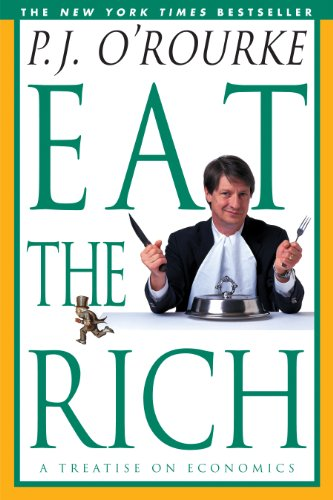 Eat the rich a treatise on economics orourke p j kindle eat the rich a treatise on economics orourke p j by fandeluxe Images