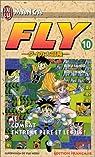 Fly, tome 10 : La Bataille entre le père et le fils par Horii