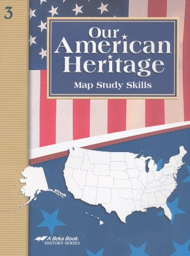 Our American Heritage, Grade 3, Fourth Edition: Student Map Study Skills-a Beka History Series (2008 Copyright)
