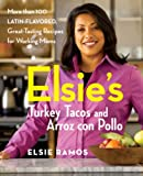 Elsie's Turkey Tacos and Arroz Con Pollo, Elsie Ramos and Arlen Gargagliano, 0470051221