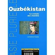 Ouzbekistan La croisée des chemins