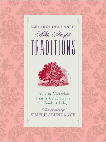 Mrs. Sharp's Traditions: Reviving Victorian Family Celebrations of Comfort & ()