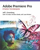 Adobe Premiere Pro Studio Techniques, Jacob Rosenberg and Jeff I. Greenberg, 0321839978