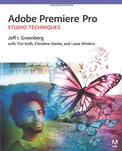 Adobe Premiere Pro Studio Techniques (Digital Video & Audio Editing Courses) by Brand: Adobe Press