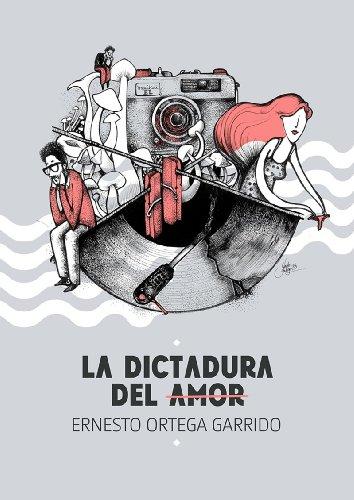 Amazon.com: La dictadura del amor (Spanish Edition) eBook: Ernesto Ortega Garrido, La toalla del boxeador: Kindle Store