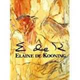 Elaine De Kooning: Essays by Lawrence Campbell, Helen a Harrison, Rose Slivka