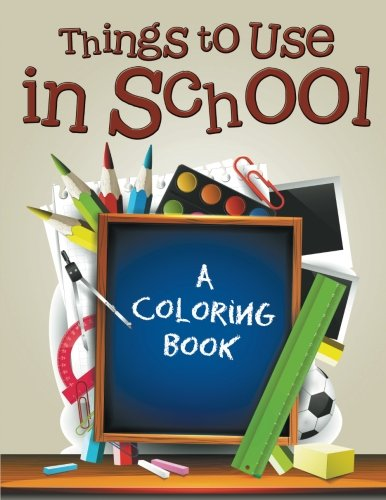 Read Online Things to Use in School (A Coloring Book) pdf