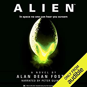 Alien: The Official Movie Novelization Audiobook by Alan Dean Foster Narrated by Peter Guinness