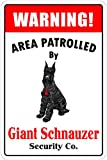 Warning Area Patrolled By Giant Schnauzer 8