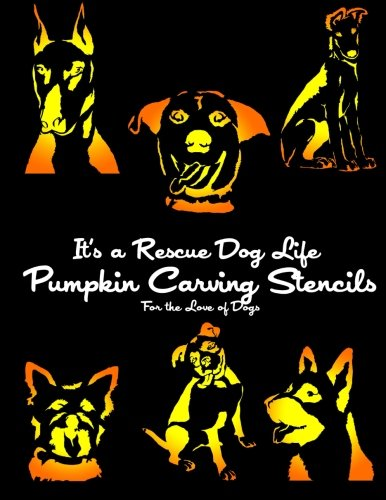 It's a Rescue Dog Life Pumpkin Carving Stencils: For the Love of Dogs (Dog Pumpkin Carving Stencils)]()