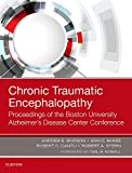 img - for Chronic Traumatic Encephalopathy: Proceedings of the Boston University Alzheimer's Disease Center Conference, 1e book / textbook / text book