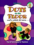Dots on the Floor and a Whole Lot More, Cathy M. Spieler, 057005365X