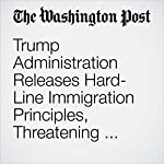Trump Administration Releases Hard-Line Immigration Principles, Threatening Deal on 'Dreamers' | David Nakamura