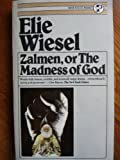 Zalmen, or the Madness of God, Elie Wiesel, 0805207775