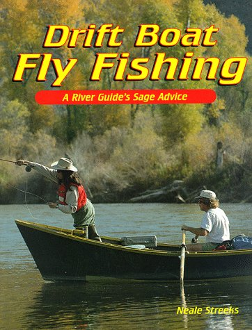 (Drift Boat Fly Fishing: A River Guide's Sage Advice)
