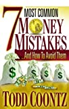 Seven Most Common Money Mistakes, Todd Coontz, 0981760848