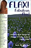 img - for Flax! Fabulous Flax: Nature's Best Source of Omega-3 Fatty Acids and Lignan Fiber! (Health Learning Handbook) book / textbook / text book