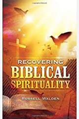 Recovering Biblical Spirituality Paperback