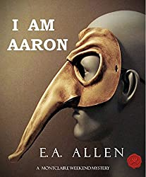 I Am Aaron: An Edwardian Mystery (Montclaire Weekend Mysteries Book 13)