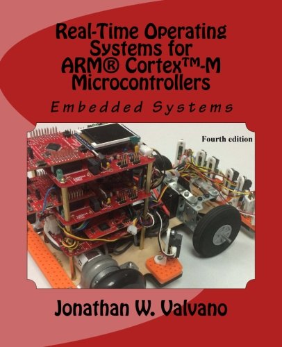 Embedded Systems: Real-Time Operating Systems for Arm Cortex M Microcontrollers by Brand: CreateSpace Independent Publishing Platform