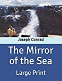 Paperback The Mirror of the Sea: Large Print [Large Print] Book