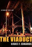 The Viaduct, Grace F. Edwards, 0385502001