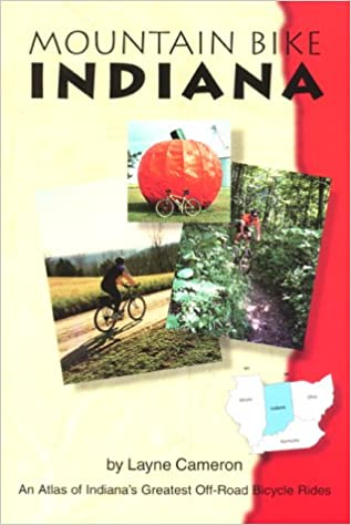 \\FB2\\ Mountain Bike Indiana: An Atlas Of Indiana's Greatest Off-Road Bicycle Rides (Mountain Bike American). presento Clinica Standard creating stock ciclo incluye