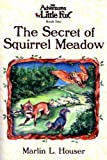 The Secret of Squirrel Meadow, Marlin Houser, 0975270354