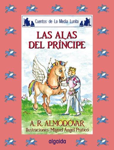 Media lunita / Crescent Little Moon: Las Alas Del Principe (Infantil - Juvenil) (Spanish Edition) [Antonio Rodriguez Almodovar] (Tapa Dura)