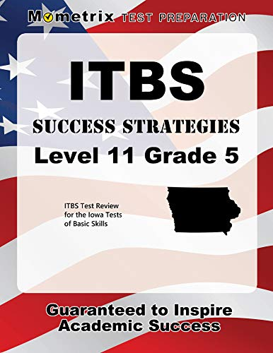 ITBS Success Strategies Level 11 Grade 5 Study Guide: ITBS Test Review for the Iowa Tests of Basic Skills (Preparing Students For Standardized Tests Strategies For Success)