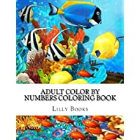 Adult Color By Numbers Coloring Book: A Big Color by Number Coloring Book of Simple, Easy, and Beautiful Large Print Designs for Beginners For Stress Relief (Color By Number Coloring Books For Adults)