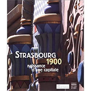 Strasbourg, 1900 : naissance d'une capitale Anonyme