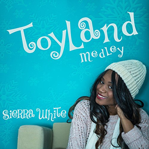 Toyland Medley: Toyland / White Christmas / Have Yourself a Merry Little -