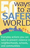 50 Ways to a Safer World, Patricia O. Giggans and Barrie Levy, 1878067958