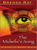 The Midwife's Song: A Story of Moses' Birth