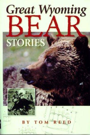 Great Wyoming Bear Stories